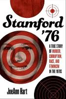 Stamford '76: A True Story of Murder,...