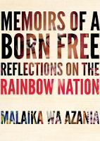 Memoirs Of A Born-free: Reflections ...