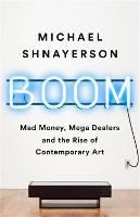 Boom: The Megadealers Behind the...