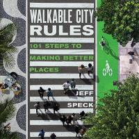 Walkable City Rules: 101 Steps to...