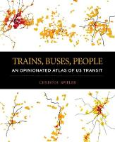 Trains, Buses, People: An Opinionated...