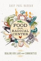 Food from the Radical Center: Healing...