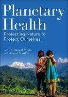 Planetary Health: Protecting Nature ...