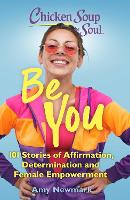 Chicken Soup for the Soul: Be You: ...