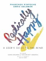 Radically Happy: A User's Guide to ...