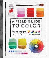 A Field Guide to Color: Watercolor...