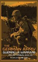 The German Army Guerrilla Warfare...