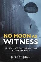 No Moon as Witness: Missions of the...