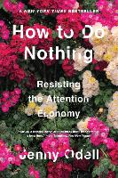 How To Do Nothing: Resisting the...