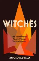 Witches: The Transformative Power of...
