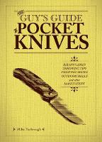 The Guy's Guide to Pocket Knives:...