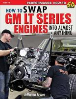 How to Swap GM LT-Series Engines into...
