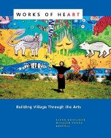 Works of Heart: Building Village...