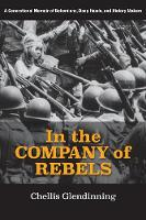 In the Company of Rebels: A...