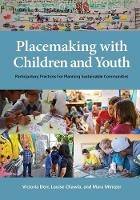 Placemaking with Children and Youth:...
