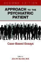 Approach to the Psychiatric Patient:...