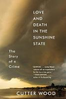 Love and Death in the Sunshine State:...