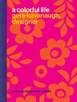 A Colorful Life: Gere Kavanaugh,...