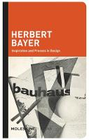 Herbert Bayer: Inspiration and ...