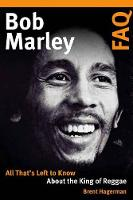 Bob Marley FAQ: All That's Left to...