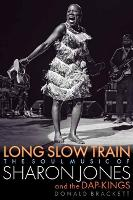 Long Slow Train: The Soul Music of...