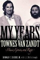 My Years with Townes Van Zandt: ...