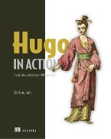 Hugo in Action: Static sites and...