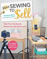 More Sewing to Sell: Take Your...