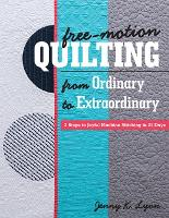 Free-Motion Quilting from Ordinary to...
