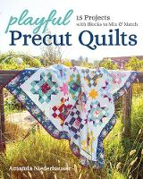Playful Precut Quilts: 15 Projects...