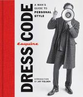 Esquire Dress Code: A Man's Guide to...