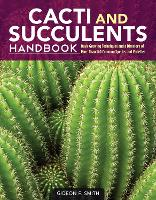 Cacti and Succulents Handbook: Basic...