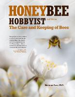 Honey Bee Hobbyist: The Care and...