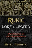 Runic Lore and Legend: Wyrdstaves of...
