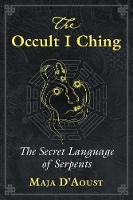 The Occult I Ching: The Secret...
