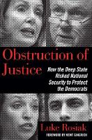 Obstruction of Justice: How the Deep...