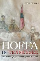 Hoffa in Tennessee: The Chattanooga...
