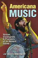 Americana Music: Voices, Visionaries,...