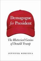 Demagogue for President: The...