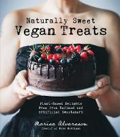 Naturally Sweet Vegan Treats:...