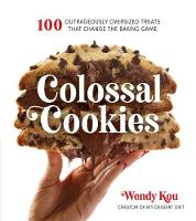 Colossal Cookies: 60 Outrageously...