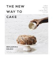 The New Way to Cake: Simple Recipes...