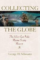 Collecting the Globe: The Salem East...