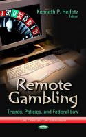 Remote Gambling: Trends, Policies &...