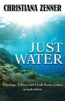 Just Water: Theology, Ethics, and...