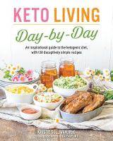 Keto Living Day-by-day: An...