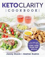 Keto Clarity Cookbook: Your ...