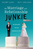 The Marriage and Relationship Junkie:...