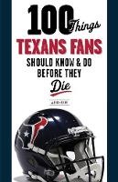 100 Things Texans Fans Should Know &...