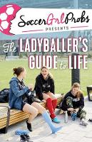 SoccerGrlProbs Presents: The...
